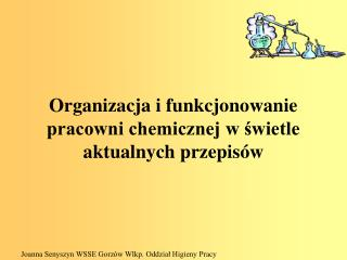 Organizacja i funkcjonowanie pracowni chemicznej w swietle aktualnych przepis w