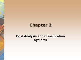 Cost Analysis and Classification Systems