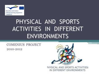 PHYSICAL  AND  SPORTS ACTIVITIES  IN  DIFFERENT ENVIRONMENTS