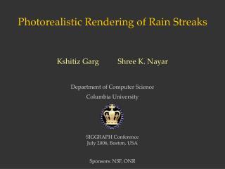 Photorealistic Rendering of Rain Streaks