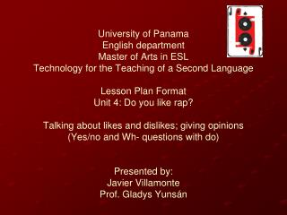 University of Panama English department Master of Arts in ESL Technology for the Teaching of a Second Language  Lesson P