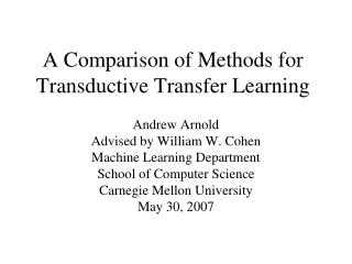 A Comparison of Methods for Transductive Transfer Learning