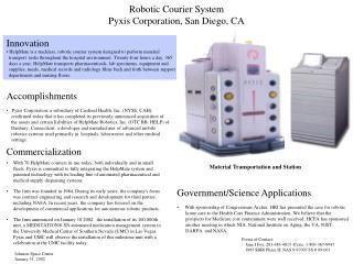 Robotic Courier System  Pyxis Corporation, San Diego, CA