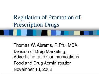 Regulation of Promotion of Prescription Drugs