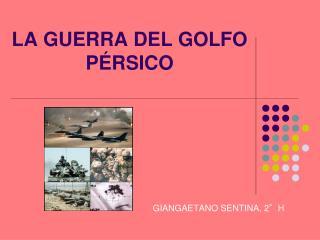 LA GUERRA DEL GOLFO P RSICO