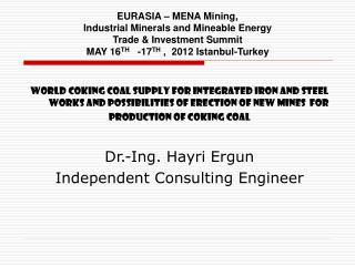 EURASIA   MENA Mining, Industrial Minerals and Mineable Energy  Trade  Investment Summit MAY 16TH   -17TH ,  2012 Istanb