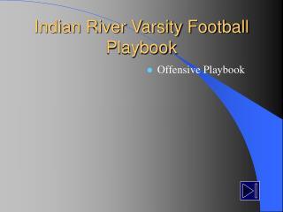 Indian River Varsity Football Playbook