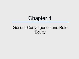 Gender Convergence and Role Equity