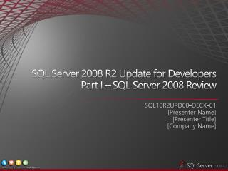 SQL Server 2008 R2 Update for Developers Part I   SQL Server 2008 Review