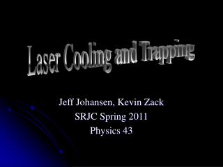 Jeff Johansen, Kevin Zack SRJC Spring 2011 Physics 43