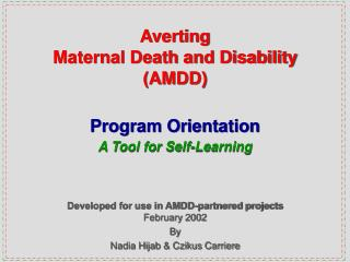 Averting  Maternal Death and Disability  AMDD
