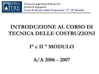 Universit  degli Studi di Roma Tre Facolt  di Ingegneria Corso di Tecnica delle Costruzioni   I  , II  Modulo