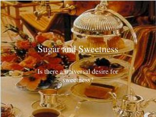 Sugar and Sweetness