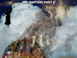 THE RAPTURE PART 6