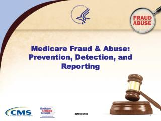 Medicare Fraud  Abuse:  Prevention, Detection, and Reporting