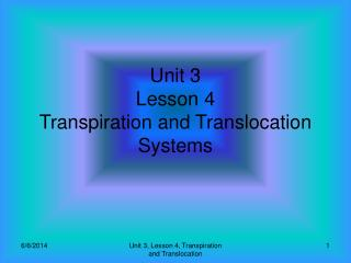 Unit 3 Lesson 4 Transpiration and Translocation Systems