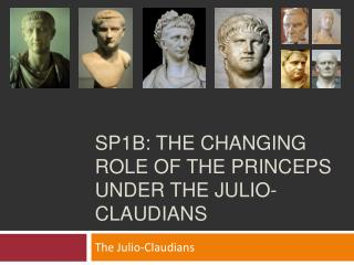 SP1B: the changing role of the princeps under the Julio-claudians