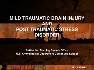 MILD TRAUMATIC BRAIN INJURY AND POST TRAUMATIC STRESS DISORDER