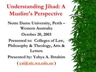 Understanding Jihad: A Muslims Perspective