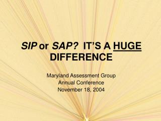 SIP or SAP  IT S A HUGE DIFFERENCE