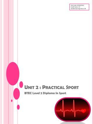 Unit 2 : Practical Sport