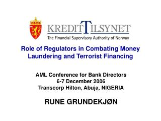 Role of Regulators in Combating Money Laundering and Terrorist Financing