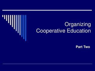 Organizing  Cooperative Education