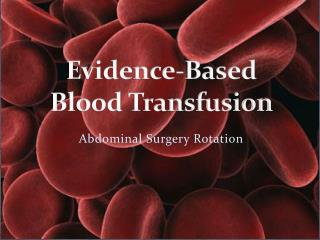Evidence-Based  Blood Transfusion