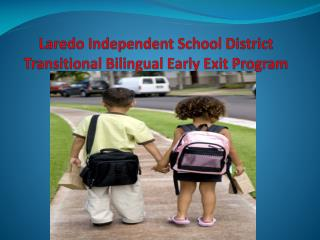Laredo Independent School District Transitional Bilingual Early Exit Program