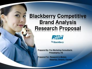 Blackberry Competitive Brand Analysis  Research Proposal