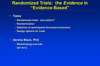 Randomized Trials:  the Evidence in  Evidence-Based