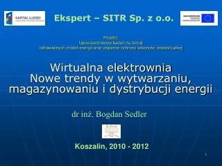 Projekt:  Upowszechnienie badan na temat  odnawialnych zr del energii oraz wsparcie ochrony wlasnosci intelektualnej