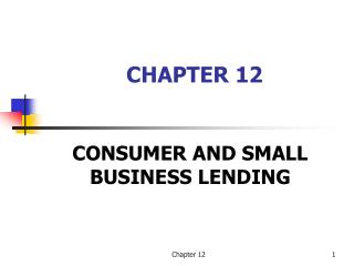 CONSUMER AND SMALL BUSINESS LENDING
