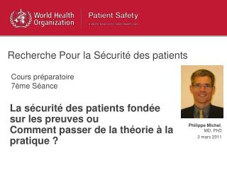 La s curit  des patients fond e sur les preuves ou Comment passer de la th orie   la pratique