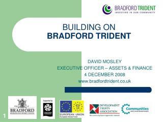 BUILDING ON BRADFORD TRIDENT