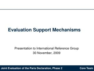 Evaluation Support Mechanisms