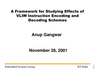 A Framework for Studying Effects of VLIW Instruction Encoding and Decoding Schemes