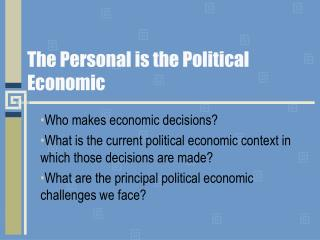 The Personal is the Political Economic