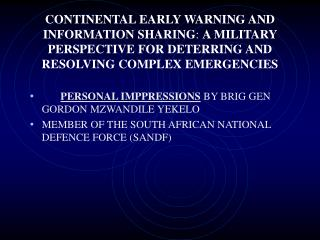 CONTINENTAL EARLY WARNING AND INFORMATION SHARING: A MILITARY PERSPECTIVE FOR DETERRING AND RESOLVING COMPLEX EMERGENCIE