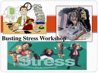 Busting Stress Workshop