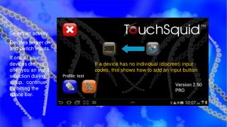 Select an activity. Devices power on and switch inputs. If one of your devices did not offer you an input selection duri