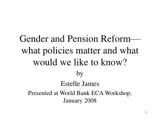 Gender and Pension Reform what policies matter and what would we like to know