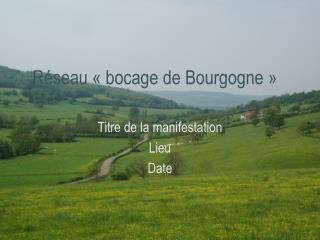 R seau   bocage de Bourgogne