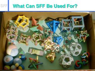 What Can SFF Be Used For
