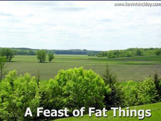 A Feast of Fat Things