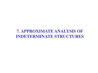 7. APPROXIMATE ANALYSIS OF INDETERMINATE STRUCTURES