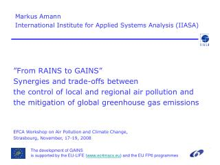 From RAINS to GAINS  Synergies and trade-offs between  the control of local and regional air pollution and  the mitigat