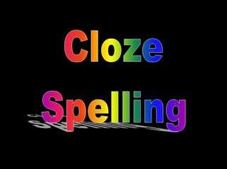 Cloze Spelling