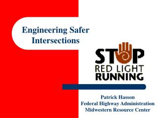 Patrick Hasson Federal Highway Administration  Midwestern Resource Center