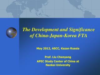 The Development and Significance of China-Japan-Korea FTA